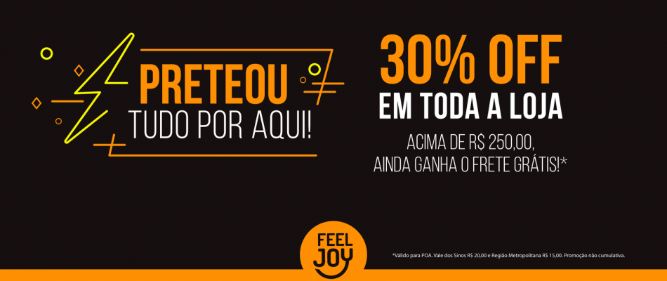 Segue a Black Friday da FeelJoy!